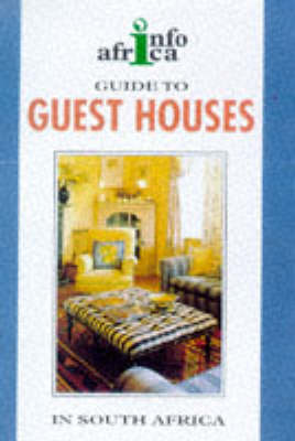 Guide to Guest Houses in South Africa 1998-99 - Struik/Info Africa series (Paperback)