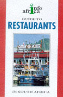 A Guide to Restaurants in South Africa 1998-99 - Struik/Info Africa series (Paperback)