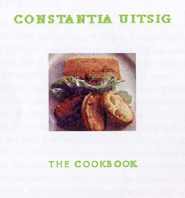 The Constantia Uitsig Cookbook (Hardback)