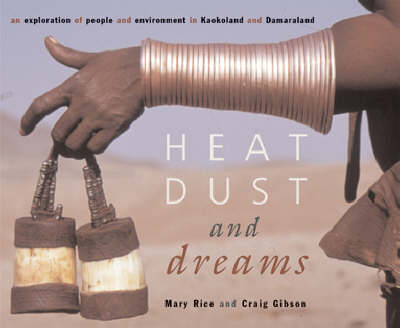 Heat, Dust and Dreams: An Exploration of People and Environment in Kaokoland and Damaraland (Namibia) (Hardback)