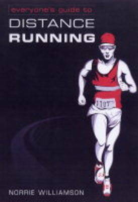 Everyone's Guide to Long Distance Running (Paperback)