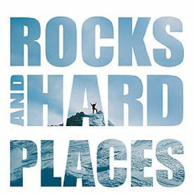 Rocks and Hard Places: A South African's Journey to the Highest Mountain on Every Continent (Hardback)