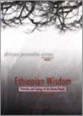 Ethiopian Wisdom: Proverbs and Sayings of the Oromo People - African Proverbs Series No. 1 (Paperback)