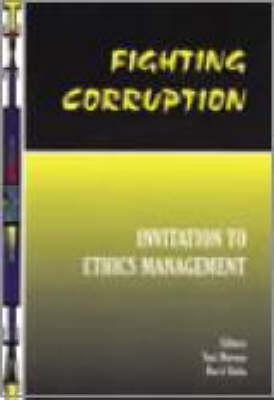 Fighting Corruption Vol 4: Invitation to Ethics Management (Paperback)