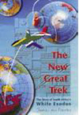 The New Great Trek: The Story of South Africa's White Exodus (Paperback)