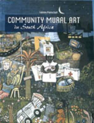 Community Mural Art In South Africa (Hardback)