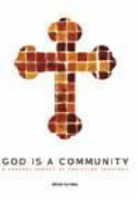 God is a Community: A General Survey of Christianity (Paperback)