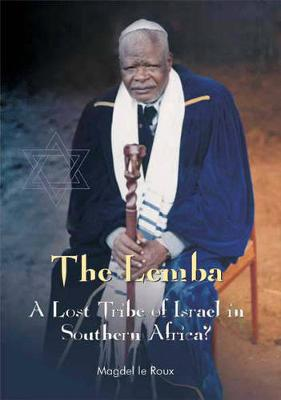 The Lemba: A lost tribe of Israel in Southern Africa? (Paperback)