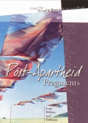 Post-apartheid Fragments: Law, Politics and Critique - Imagined South Africa 13 (Paperback)