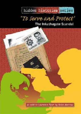 To Serve and Protect: As Told to Laurence Piper by Brian Morrow (Paperback)