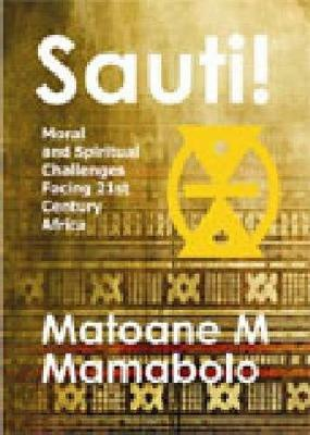 Sauti!: Moral and spiritual challenges facing 21st Century Africa (Paperback)