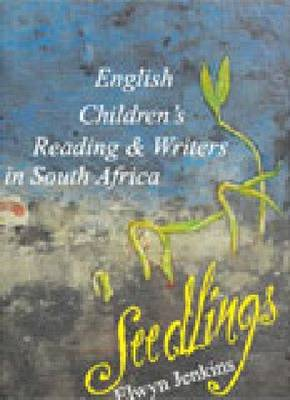Seedlings: English children's reading and writers in South Africa (Paperback)