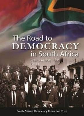The The Road to Democracy in South Africa: The road to democracy in South Africa 1990-1994 Volume 6 (Hardback)