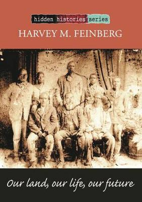 Our land, our life, our future - Hidden Histories Series (Paperback)