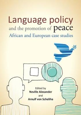Language policy and the promotion of peace: African and European case studies (Paperback)