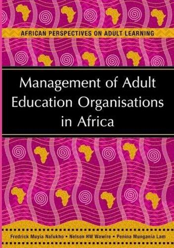 Management of adult education organisations in Africa - African perspectives on adult learning (Paperback)