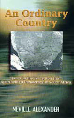 An Ordinary Country: Issues in the Transition from Apartheid to Democracy in South Africa (Paperback)