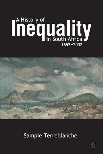 A history of inequality in South Africa 1652-2002 (Paperback)