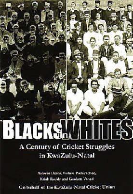 Blacks in Whites: A Century of Cricket Struggles in KwaZulu-Natal (Paperback)