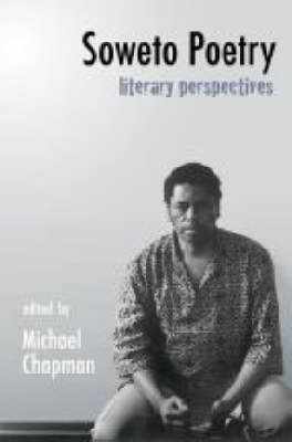 Soweto Poetry: Literary Perspectives (Paperback)