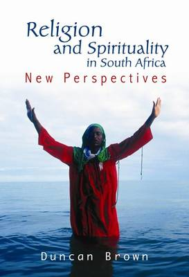 Religion and Spirituality in South Africa: New Perspectives (Paperback)