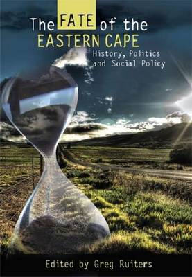 The Fate of the Eastern Cape: History, Politics and Social Policy (Paperback)