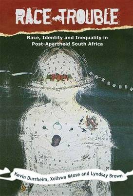 Race trouble: Race, identity and inequality in post-apartheid South Africa (Paperback)