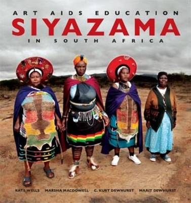 Siyazama: Art, AIDS and Education in South Africa (Paperback)