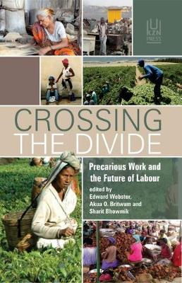 Crossing the divide: Precarious work and the future of labour (Paperback)