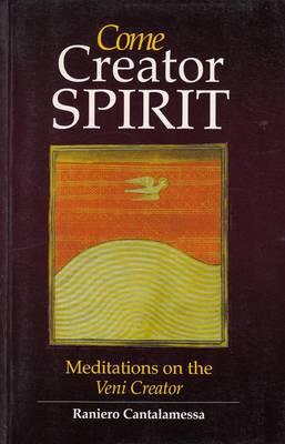 Come Creator Spirit: Meditations on the Veni Creator (Paperback)