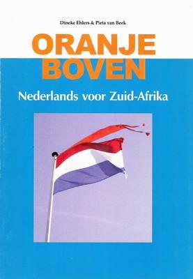 Oranje Boven: Nederlands Voor Zuid-Afrika (Paperback)