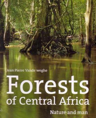 Forests of Central Africa (Hardback)