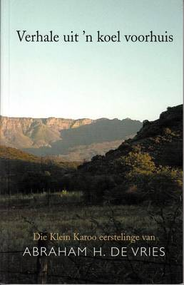 Verhale Uit 'n Koel Voorhuis: Die Klein Karoo Eerstelinge (Paperback)