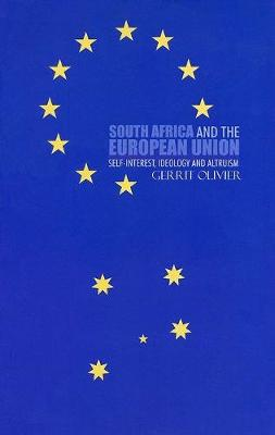South Africa and the European Union: Self-interest, Ideology and Altruism (Paperback)