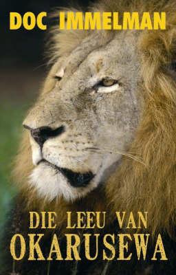 Die Leeu Van Okarusewa (Paperback)