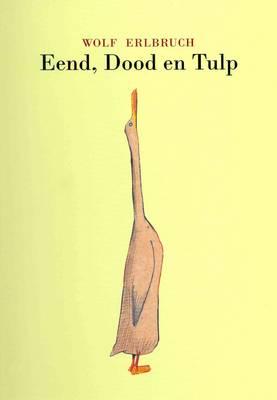 Eend, dood en tulp (Hardback)