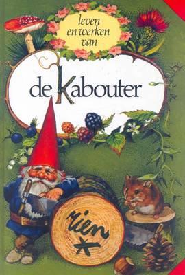 Die Lewe En Werke Van Kabouters (Hardback)