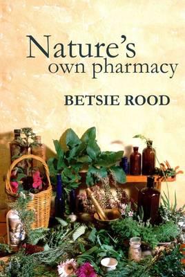 Nature's Own Pharmacy (Hardback)