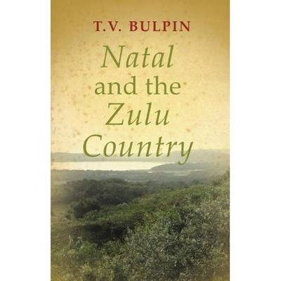 Natal and the Zulu Country (Paperback)