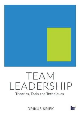 Team Leadership: Theories, Tools and Techniques (Paperback)