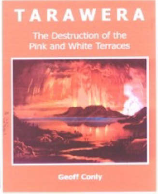 Tarawera: The Destruction of the Pink and White Terraces (Paperback)
