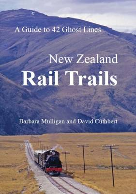 New Zealand Rail Trails: A Guide to 42 Ghost Lines (Paperback)