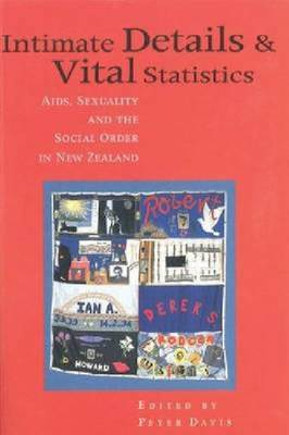 Intimate Details and Vital Statistics: AIDS, Sexuality and the Social Order in New Zealand (Paperback)