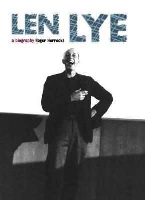 Len Lye: A Biography (Paperback)