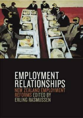 Employment Relationships: New Zealand's Employment Relations Act (Paperback)