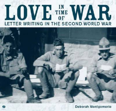 Love in Time of War: Letter writing in the Second World War (Paperback)