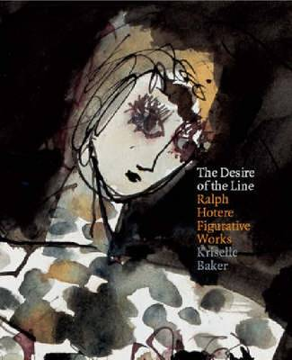 Desire of the Line: Ralph Hotere Figurative Works (Paperback)