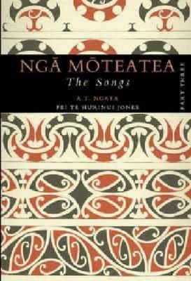 Nga Moteatea The Songs: Part Three (Paperback)