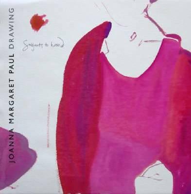 Joanna Margaret Paul: Drawing (Paperback)