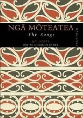 Nga Moteatea The Songs: Part Four (Hardback)